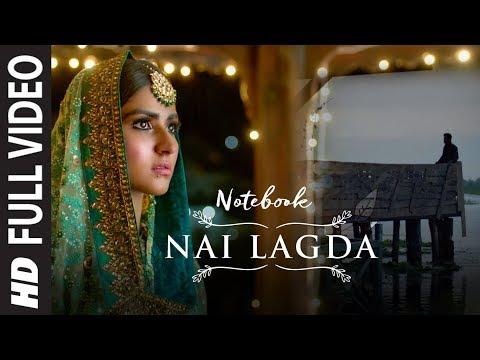 Full Video: Nai Lagda | Notebook | Zaheer Iqbal & Pranutan Bahl | Vishal Mishra Asees Kaur