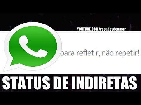 Status Para Whatsapp E Facebook Frases De Indiretas Baixar Videos