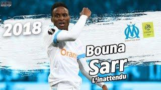 Video BOUNA SARR | 2018 | L'INATTENDU | Olympique de Marseille | HD MP3, 3GP, MP4, WEBM, AVI, FLV Mei 2018