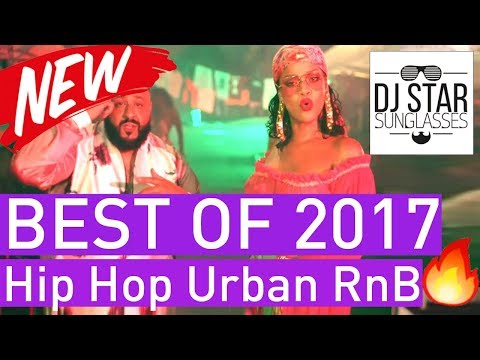 🔥 BEST OF 2017 🔥 Hip Hop Urban RnB Moombahton Dancehall Video Year Mix 2018 - Dj StarSunglasses