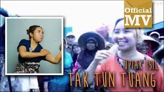 Video Upiak - Tak Tun Tuang (Official Music Video) MP3, 3GP, MP4, WEBM, AVI, FLV November 2017