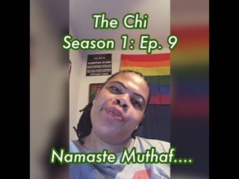 (REVIEW) The Chi | Season 1: Ep. 9 | Namaste Muthaf.... (RECAP)
