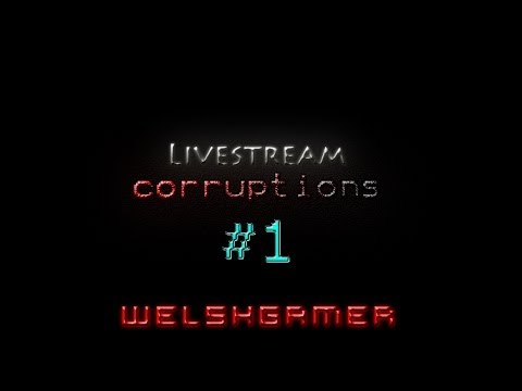 Livestream Corruptions #1 | Extend My Hat