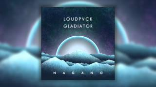 LOUDPVCK&GLADIATOR - Nagano (Cover Art)
