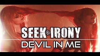 Seek Irony videoklipp Devil In Me