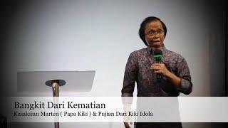 Video Bangkit Dari Kematian - Kesaksian Marten  ( Papa Kiki Idola ) MP3, 3GP, MP4, WEBM, AVI, FLV Juli 2019
