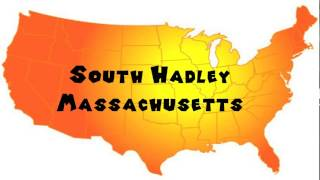 Hadley (MA) United States  City pictures : How to Say or Pronounce USA Cities — South Hadley, Massachusetts