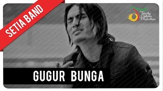 Setia Band - Gugur Bunga | Official Video Clip