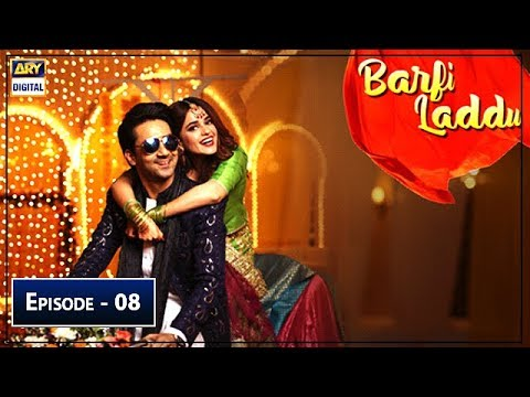 Barfi Laddu | Episode 8 | 18th July 2019 | ARY Digital Drama