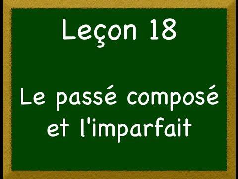 compose - Cette vidéo traite de Leçon 18 - Le passé composé et l'imparfait.