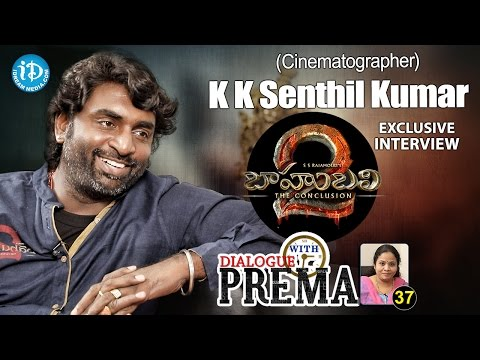 Baahubali 2 Cinematographer K K Senthil Kumar Interview