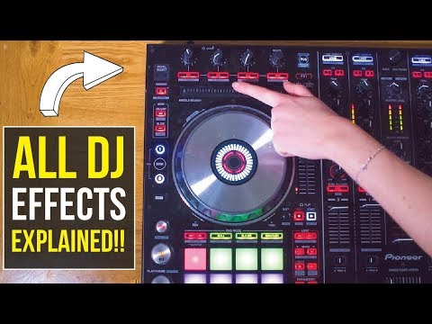 ALL DJ EFFECTS EXPLAINED!!!