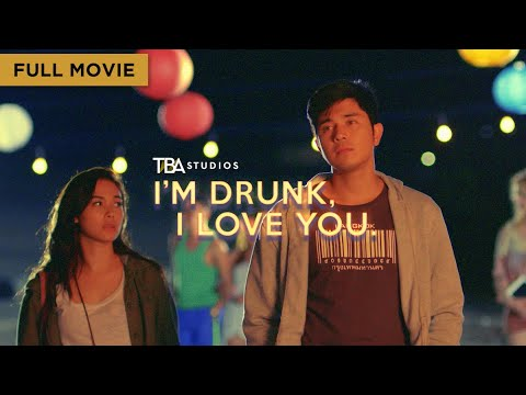 I'm Drunk, I Love You - Full Movie | Maja Salvador, Paulo Avelino | TBA Studios