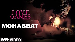 MOHABBAT Video Song LOVE GAMES