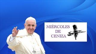 Miércoles de Ceniza - Procesión y Santa Misa