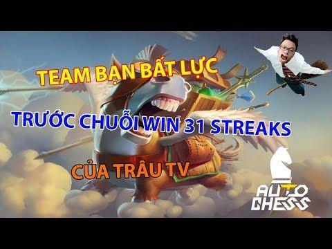 Team Bạn Bất Lực Trước Chuỗi WIN 31 Streaks Của Trâu TV - Thời lượng: 38 phút.