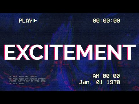 Trippie Redd - Excitement (Lyrics) ft. PARTYNEXTDOOR