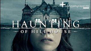Nawiedzony dom na wzgórzu: NAJDZIWNIEJSZY horror Netflixa. Recenzja Jakbyniepaczec
