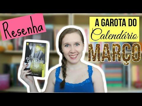 Resenha | A Garota do Calendário: Março | Leituras de Deni