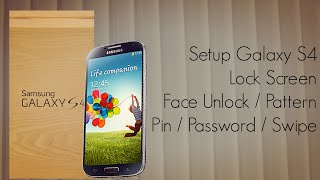 Galaxy S4 Lock Screen Setup Swipe Face Voice Unlock Pattern Pin&Password Security Options
