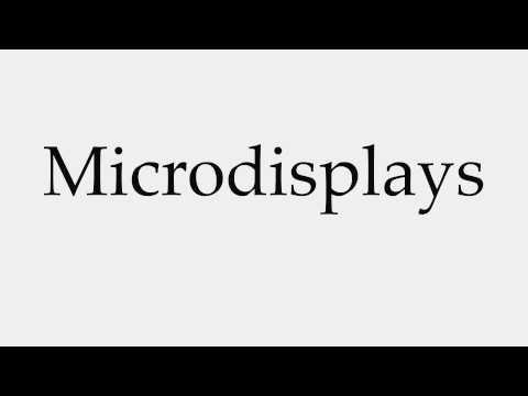 How to Pronounce Microdisplays