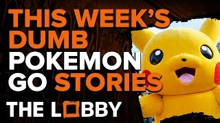 This Week's Dumb Pokémon GO Stories - The Lobby by GameSpot