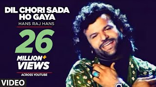 Video Dil Chori Sada Ho Gaya [Full Song] Hans Raj Hans | Chorni download in MP3, 3GP, MP4, WEBM, AVI, FLV January 2017