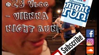 Video #28 Vlog - Vienna night run - MP3, 3GP, MP4, WEBM, AVI, FLV November 2017