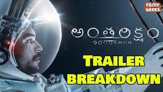 Video Anthariksham Trailer Breakdown   Why 9000 KMPH?   Varun Tej   Sankalp    Filmy Geeks MP3, 3GP, MP4, WEBM, AVI, FLV Desember 2018