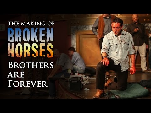 Broken Horses (Behind the Scenes 'Brothers Are Forever')