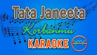 Video Tata Janeeta - Korbanmu (Karaoke Lirik Chord) by GMusic MP3, 3GP, MP4, WEBM, AVI, FLV Juni 2018