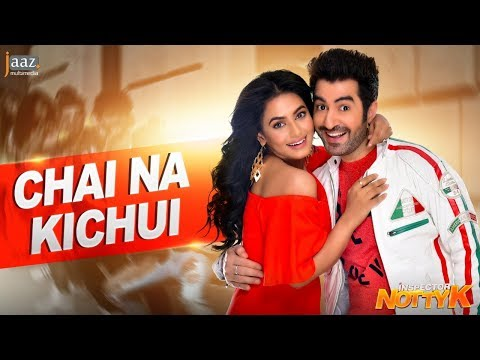 Download Chai Na Kichui Video Song | Inspector Notty K | Jeet | Nusraat Faria | Jaaz Multimedia Film 2018 HD Mp4 3GP Video and MP3