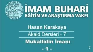 Hasan KARAKAYA Hocaefendi-Akaid Dersleri 07: Mukallidin İmanı (İmanda Taklit)-I