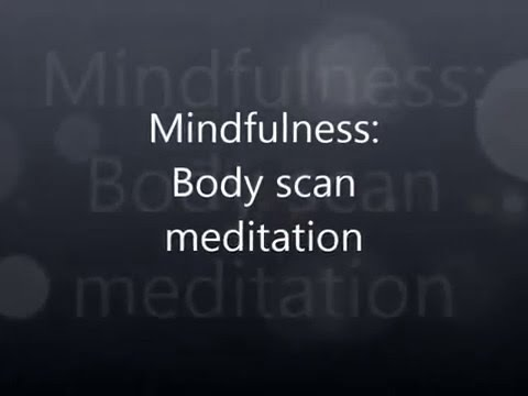 Mindfulness: body scan meditation