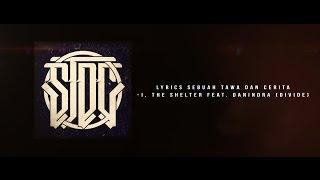 Lyrics Sebuah Tawa Dan Cerita I, The Shelter Feat  Danindra DIVIDE