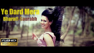 Ye Dard Mera   Bharatt Saurabh | New Hindi Song 2015   2016 | Sad Song