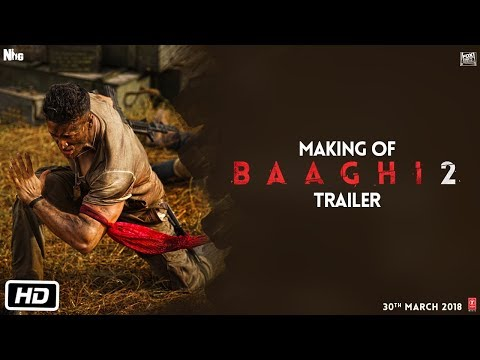 Baaghi 2 | Making of Baaghi 2 Trailer | Tiger Shroff | Disha Patani | Ahmed Khan | Sajid Nadiadwala