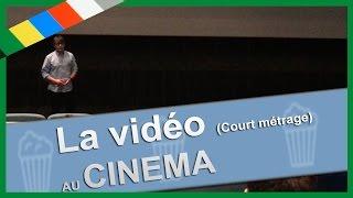 la vidéo - Projection au Cinéma ! (Replay et Discours)