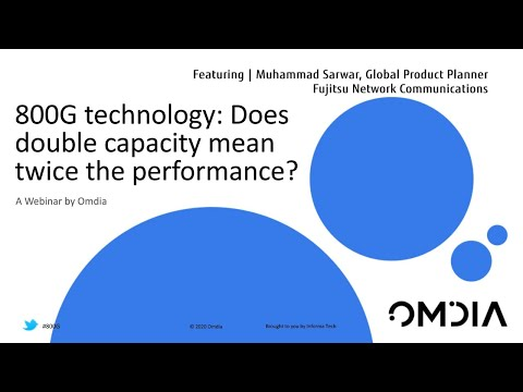 Watch 'Omdia webinar: 800G technology: Does double capacity mean twice the performance?'