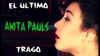 Video El último trago con Anita Pauls   Carnal Show MP3, 3GP, MP4, WEBM, AVI, FLV Oktober 2017