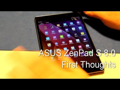 ASUS ZenPad S 8.0 First Thoughts