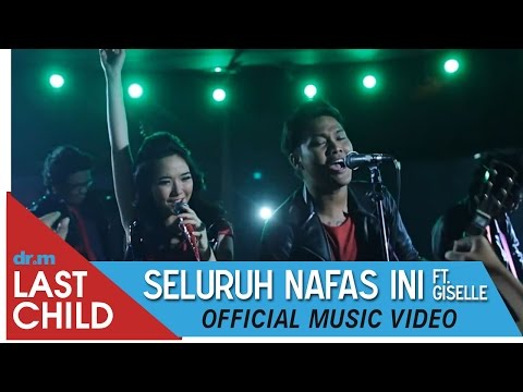 Last Child Seluruh Nafas Ini ft. Giselle (OFFICIAL MUSIC VIDEO) | Best HD Video
