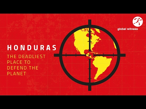 Honduras: the deadliest place to defend the earth