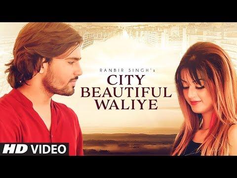 City Beautiful Waliye: Ranbir Singh (Full Song) Ne