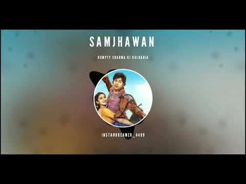 Video Samjhawan Bgm - Humpty Sharma Ki Dulhania | Hindi Movies download in MP3, 3GP, MP4, WEBM, AVI, FLV January 2017