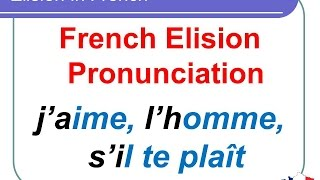 French Lesson 134 - Elision in French - Contractions Pronunciation - How to pronounce French words
