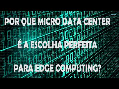 Micro Data Center: a escolha perfeita para Edge Computing?