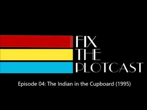 Fix-The-Plotcast Episode 04: The Indian in the Cupboard (1995)