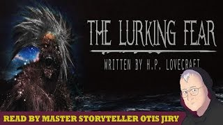 """The Lurking Fear"" H.P. Lovecraft 