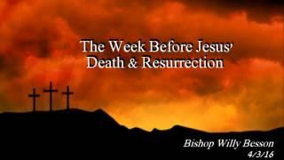 The Week Before Jesus' Death & Resurrection